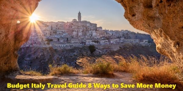 Budget Italy Travel Guide 8 Ways to Save More Money