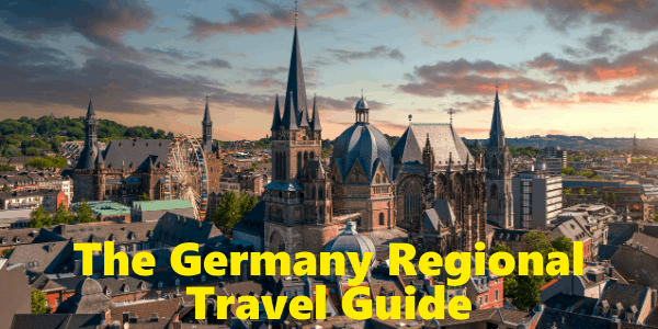 The Germany Regional Travel Guide