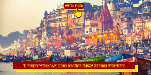 11 Great Varanasi India to Tips Know Before You Visit