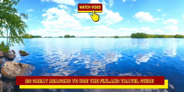 20 Great Reasons to Use the Finland Travel Guide