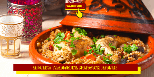 21 Great Traditional Moroccan Recipes