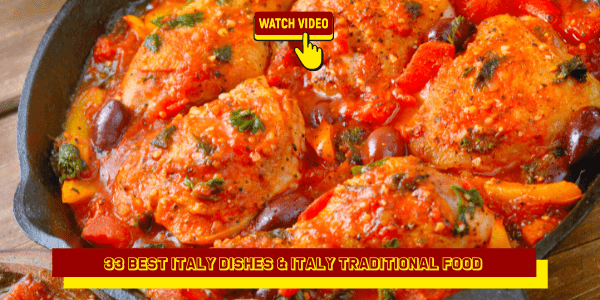 33 Best Italy Dishes & Italy Traditional Food