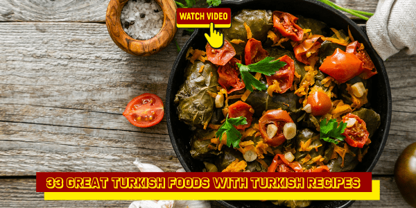 33 Great Turkish Foods With Turkish Recipes