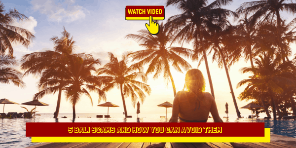 5 Bali Scams and How You Can Avoid Them