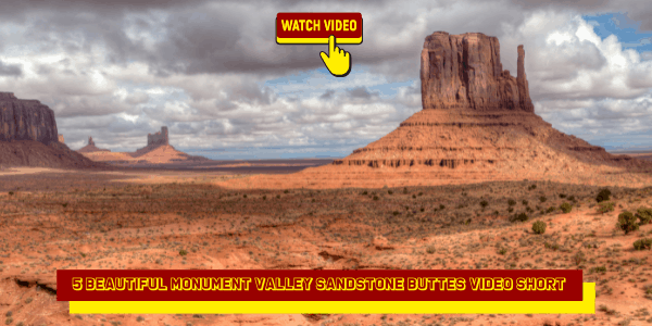 5 Beautiful Monument Valley Sandstone Buttes Video Short