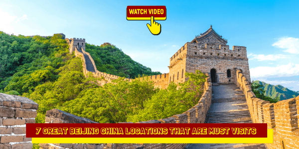 7 Great Beijing China Locations That Are Must Visits
