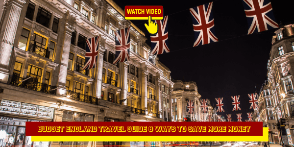 Budget England Travel Guide 8 Ways to Save More Money (1)