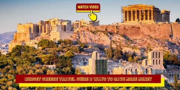 Budget Greece Travel Guide 8 Ways to Save More Money