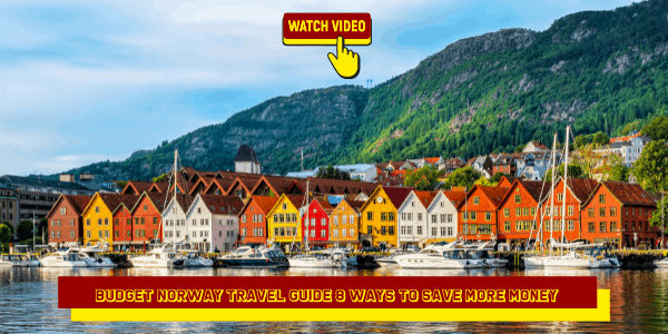 Budget Norway Travel Guide 8 Ways to Save More Money