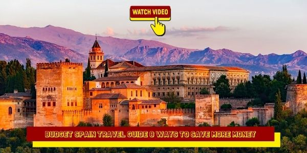 Budget Spain Travel Guide 8 Ways to Save More Money