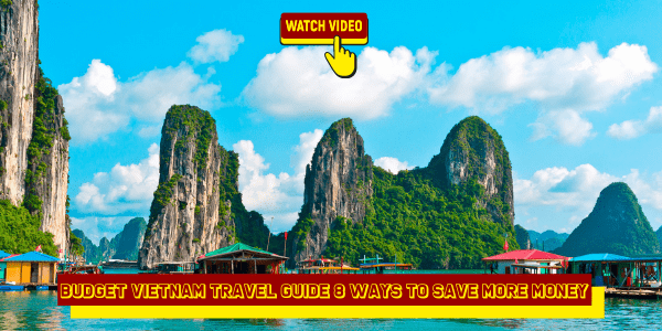Budget Vietnam Travel Guide 8 Ways to Save More Money