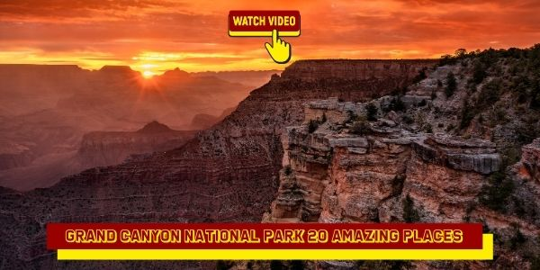 Grand Canyon National Park 20 Amazing Places