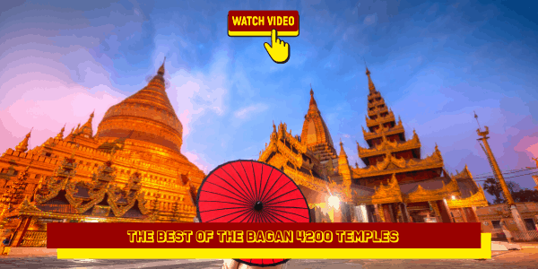 The Best Of the Bagan 4200 Temples