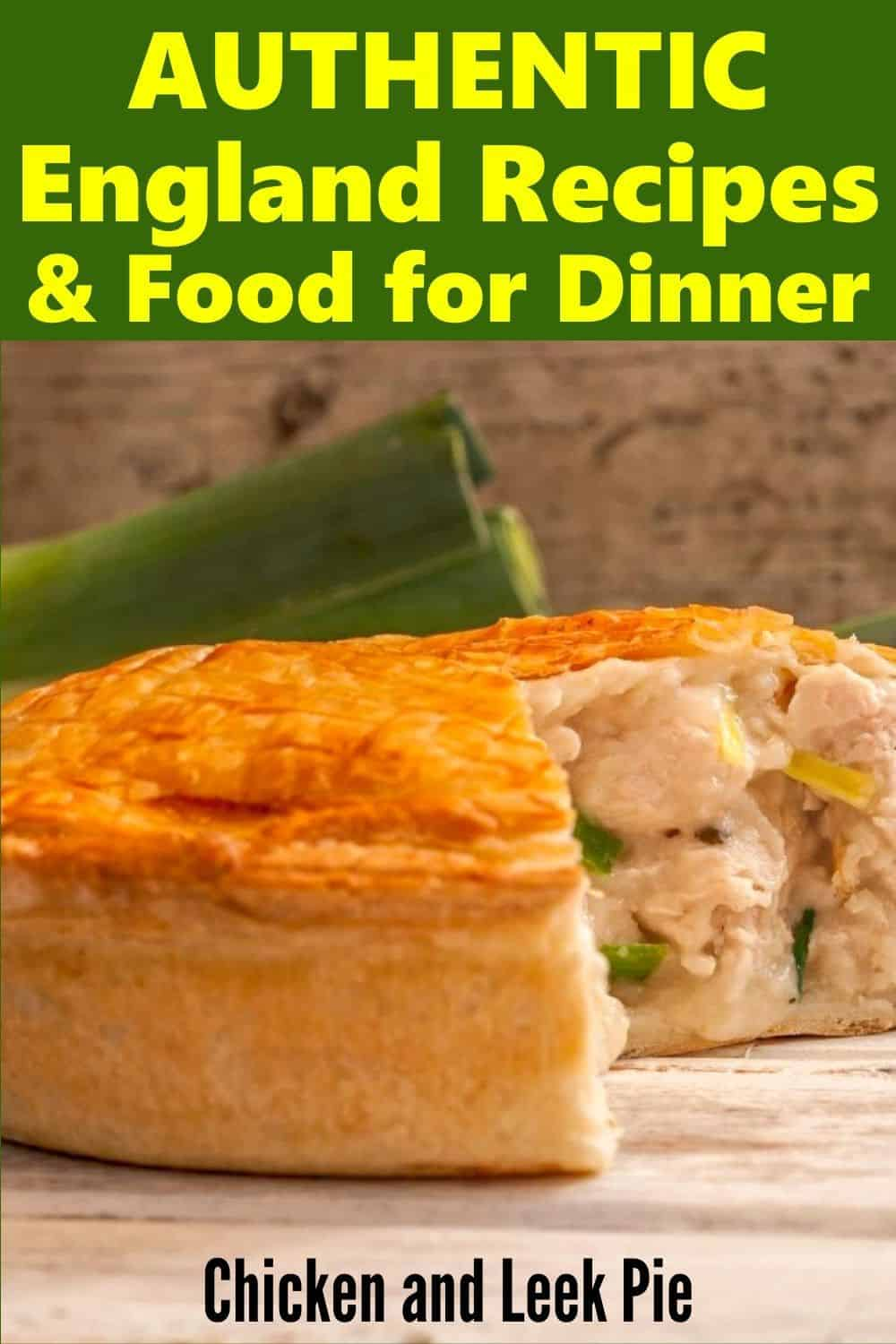 Authentic England Recipes and Food for Dinner - Chicken and Leek Pie